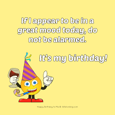 Birthdays gives you the chance to explode your humor! Happy Birthday To Me A List Of Cute And Clever B Day Wishes For Yourself Allwording Com