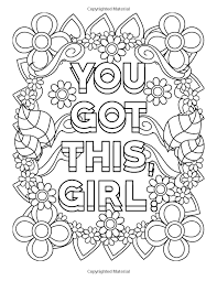 Let your imagination run wild. Amazon Com Inspirational Coloring Books For Girls You Got This Girl A Notebook Doo Coloring Pages Inspirational Quote Coloring Pages Detailed Coloring Pages