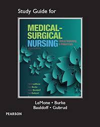 9780133985054: Study Guide for Medical-Surgical Nursing: Clinical Reasoning  in Patient Care - AbeBooks - LeMone, Priscilla; Burke, Karen; Bauldoff RN  PhD FAAN, Gerene; Gubrud, Paula: 0133985059