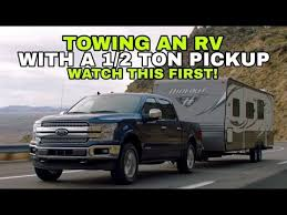 Ford Truck 5th Wheel Towing Capacity Chart Towing A Travel Trailer Rv With A 1 2 Ton Pickup Watch This