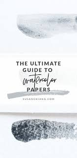 Paper Grade Comparison Chart The Ultimate Guide To Watercolor Papers For Beginners