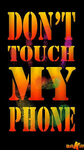 Dont touch my phone live wallpaper gif images. Don T Touch My Phone Dont Touch My Phone Wallpapers Smartphone Wallpaper Locked Wallpaper