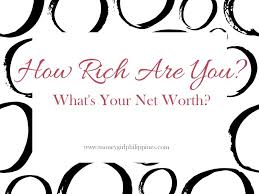 What Is Networth How Rich Are You What Is Your Net Worth Money Girl Ph