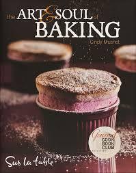 The Art Soul Of Baking Sur La Table Cindy Mushet 0050837254114