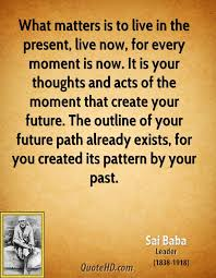 Live In The Present Quotes Inspiration Sai Baba Quotes QuoteHD