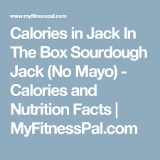 Jack In The Box Calories Chart Calories In Jack In The Box Sourdough Jack No Mayo