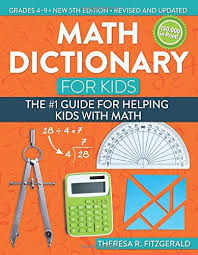 math dictionary for kids the guide for helping kids math math dictionary for kids the 1 guide for helping kids math 5th ed theresa fitzgerald 9781618216175 com books