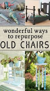 how to reuse old furniture. so many great ideas for ways to reuse old chairs definitely trying the last one how furniture
