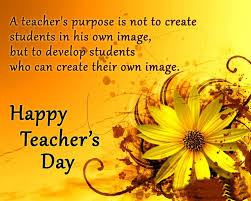 Beautiful Quotes For Teachers Day Best of A Teacher's Purpose Is Not To Create Students In His Own Happy