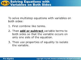 10 3 solving equations with variables on both sides to solve multistep equations with variables 3 pre algebra