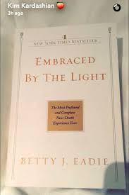 Embraced By The Light Book Mesmerizing Kim Kardashian Reveals She's Reading Book About A NearDeath