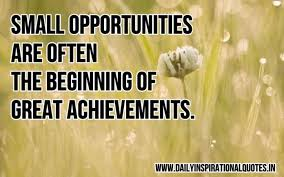 Great small quotes Small opportunities are often Business Quotes Daily 71