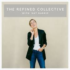 The Refined Collective Podcast