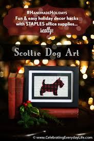 office holiday decor. Scottie Dog Art, #HandmadeHolidays, Holiday Decor Hacks With STAPLES, DIY Christmas Office