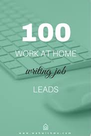 work at home job leads for writers make an article  remote jobs for writers