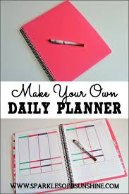 Design Your Own Planner Inserts Make Your Own Daily Planner Sparkles Of Sunshine