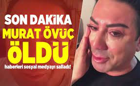 Sosyal medya bu ölüm haberi ile çalkalandı! Murat Övüç öldü mü?