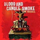Blood and Candle Smoke album by Tom Russell