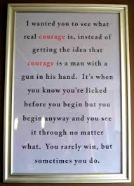 best atticus finch images atticus finch  atticus finch quote on courage to kill a mockingbird my all time favorite book