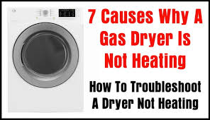7 causes why a gas dryer is not heating how to troubleshoot a gas dryer not heating