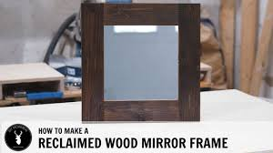 how to make a reclaimed wood mirror frame