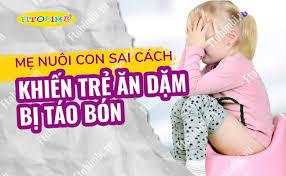Mẹ Nuôi Con Sai Cách Khiến Trẻ Ăn Dặm Bị Táo Bón #Fitobimbi