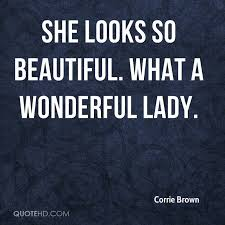 She Looks Beautiful Quotes Best of Corrie Brown Quotes QuoteHD