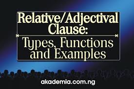 Relative clauses in the english language are formed principally by means of relative pronouns. The Relative Adjectival Clause Types Functions And Examples Akademia