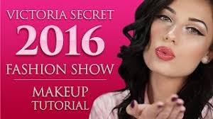 the victorias secret fashion show 2016 makeup tutorial victoria lyn beauty