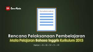 Maybe you would like to learn more about one of these? Rpp Bahasa Inggris Sd Mi K 13 Kelas 1 2 3 4 5 6 Revisi Terbaru Guru Abata