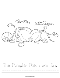 The Pumpkin Patch was fun Worksheet - Twisty Noodle