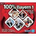 100 Prozent Bayern 1: Lovesongs für ein Ganzes Lebe