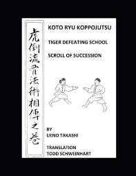 Koto Ryu Koppojutsu Soden No Maki Todd Schweinhart Ueno