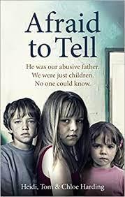 Afraid to Tell: Harding, Heidi, Harding, Tom, Harding, Chloe:  9781785035180: Amazon.com: Books