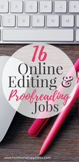 best online editing jobs ideas online work 16 places to remote editing and proofreading jobs proofreaderwriting jobsonline workonline
