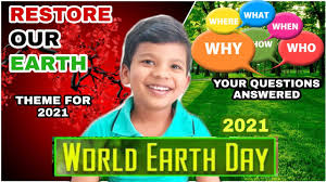 WORLD EARTH DAY 2021 | EARTH DAY THEME | IMPORTANCE & FACTS