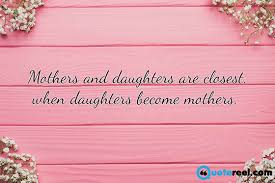 Quotes To Inspire Mesmerizing 48 Mother Daughter Quotes To Inspire You Text And Image Quotes