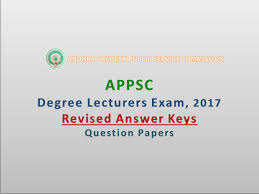 appsc degree college lecturers exam revised answer keys appsc degree college lecturers exam 2017 revised answer keys question papers pdfs in