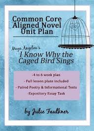best i know why the caged bird sings images a i know why the caged bird sings angelou literature guide ccss