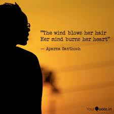 The Wind Blows Her Hair Quotes Writings By Aparna Santhosh