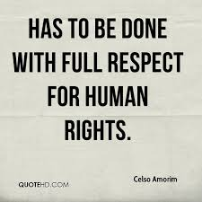 Human Rights Quotes Enchanting Celso Amorim Quotes QuoteHD