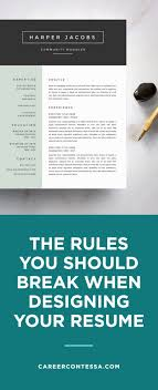 How To Make A Resume Stand Out How To Make Your Resume Stand Out By Breaking A Few Rules Advice 21