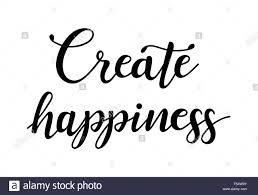 Créer Le Bonheur Citation Inspirante à Propos De Happy Expression