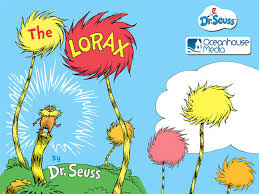 of all of the dr seuss books at our house the lorax is one of my favorite this story and that of the sneetches both transcend many of seuss other books