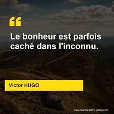 Victor Hugo A Dit Le Bonheur Est Parfois Caché Dans Linconnu