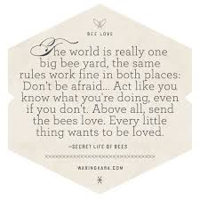 Secret Life Of Bees Quotes Mesmerizing Secret Life Of Bees Quote About Every Little Thing Wants To Be Loved