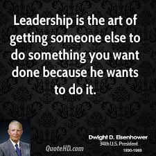 Quotes About Leadership Best Dwight D Eisenhower Leadership Quotes QuoteHD