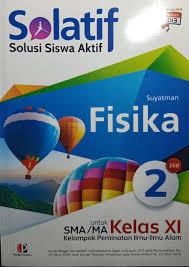 Buku sekolah elektronik (bse) bahasa indonesia sma / ma kelas x semester i dan semester 2 kurikulum 2013. Solatif Fisika 2 Untuk Sma Ma Kls 11 Mm Kios Pelajar