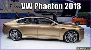 2018 volkswagen phaeton.  volkswagen new volkswagen phaeton 2018 interior and exterior overview with volkswagen phaeton o