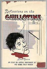 reflections on the guillotine an essay on capital punishment by  reflections